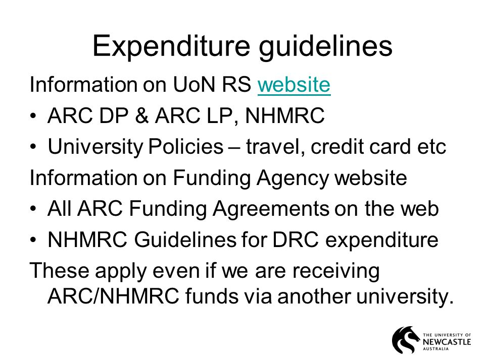 How to vary your budget Ring/email SGO prior to incurring expense ARC variation form or ARC Progress report/carry forward form NHMRC variation form (RGMS) Other funding agencies RS will find out on your behalf whether formal variation required and assist with submission of paperwork