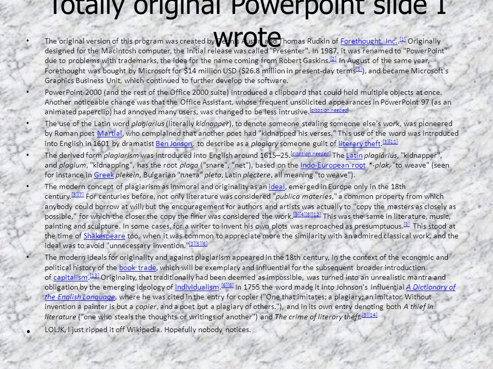 Totally original Powerpoint slide I wrote The original version of this program was created by Dennis Austin and Thomas Rudkin of Forethought, Inc.. [1