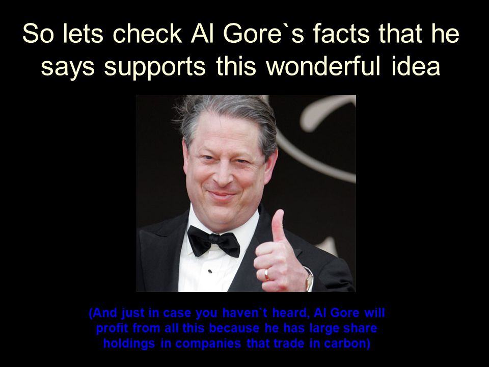 Al Gore says the Science is settled and 2,500 IPCC scientists agree CO2 causes climate change.
