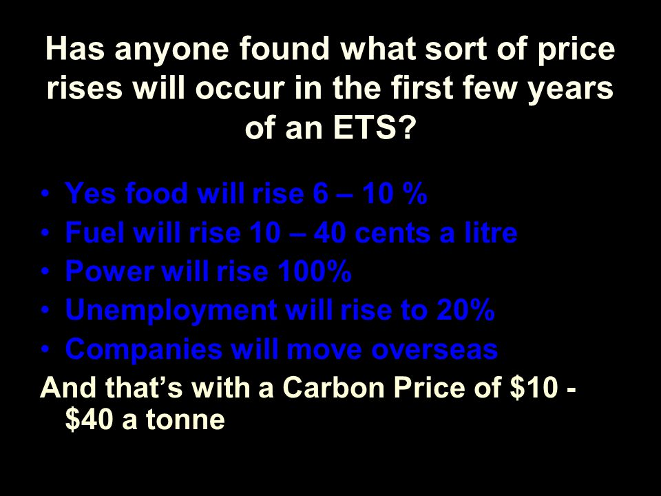 Has anyone found what sort of price rises will occur in the first few years of an ETS.