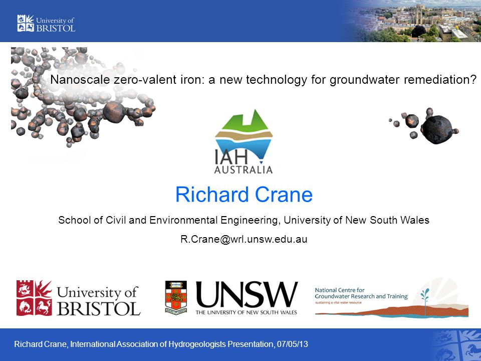 Nanoscale zero-valent iron: a new technology for groundwater remediation? Richard Crane School of Civil and Environmental Engineering, University of N