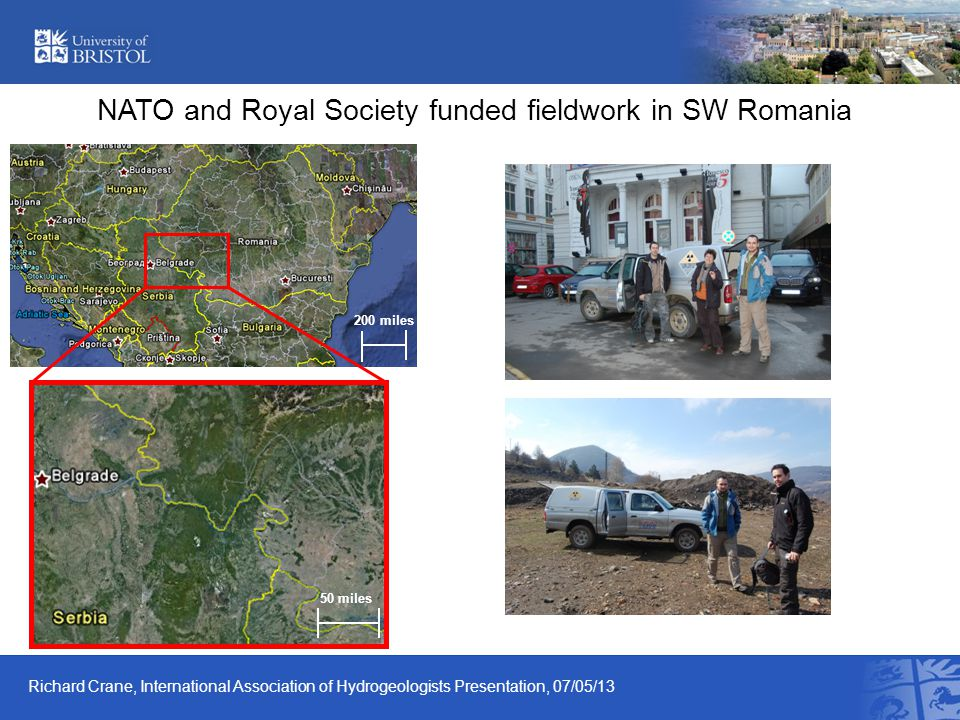 NATO and Royal Society funded fieldwork in SW Romania Richard Crane, Interface Analysis Centre. IOM 3 Young Persons Lecture Competition, 08/02/10 200