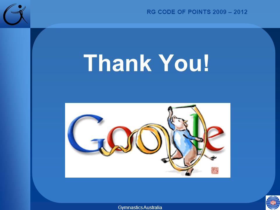 RG CODE OF POINTS 2009 – 2012 Gymnastics Australia Thank You!