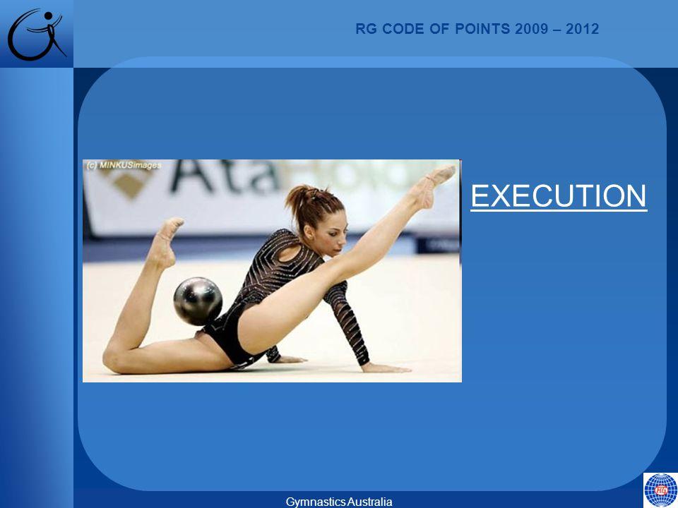 RG CODE OF POINTS 2009 – 2012 Gymnastics Australia EXECUTION