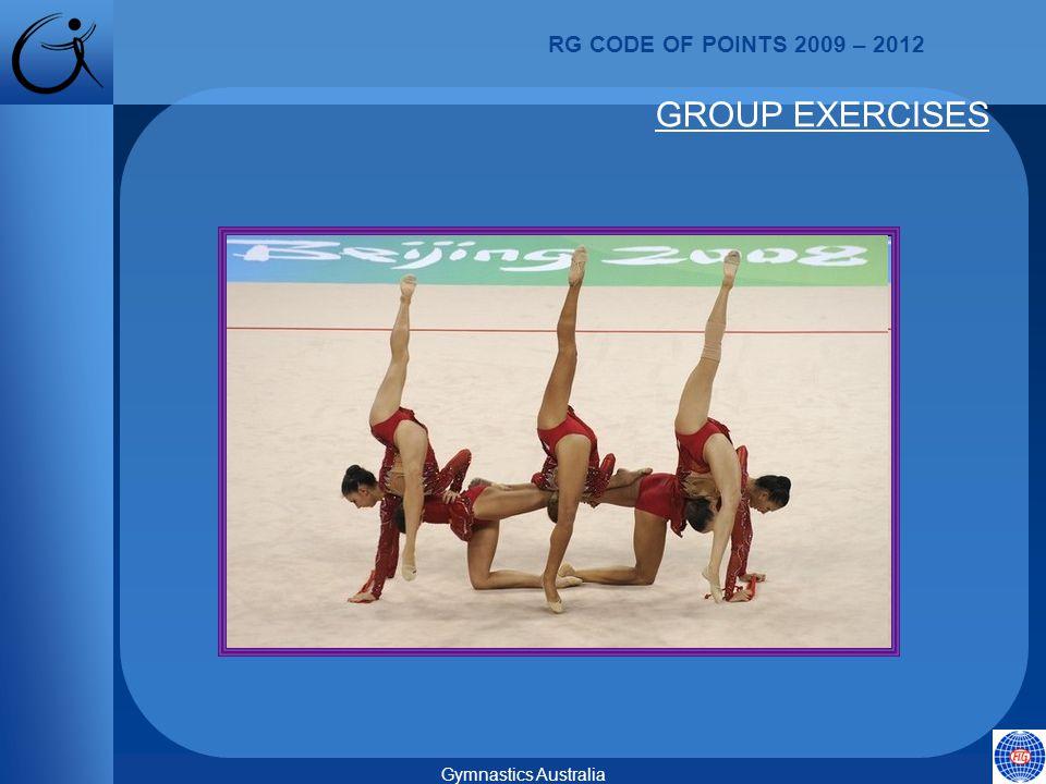RG CODE OF POINTS 2009 – 2012 Gymnastics Australia GROUP EXERCISES