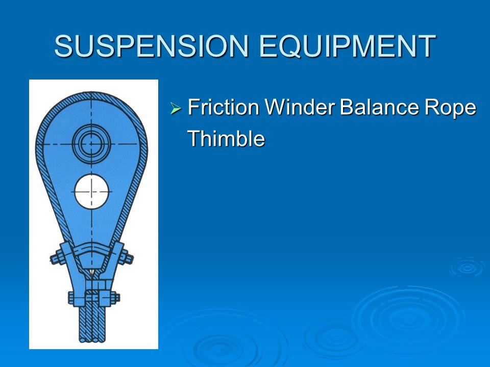SUSPENSION EQUIPMENT  Friction Winder Balance Rope Swivel