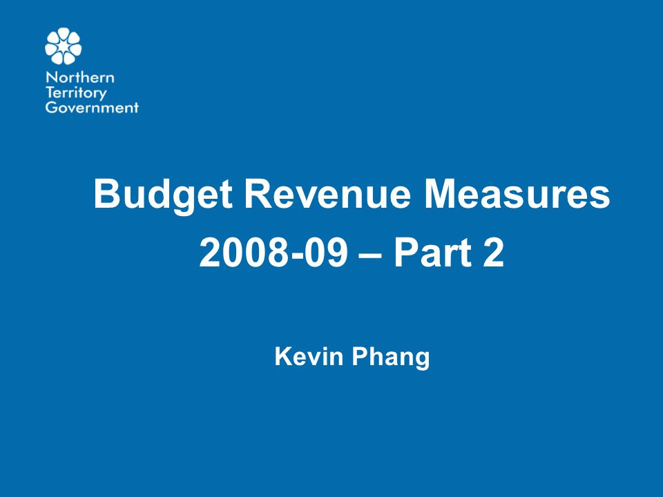 Budget Revenue Measures 2008-09 – Part 2 Kevin Phang
