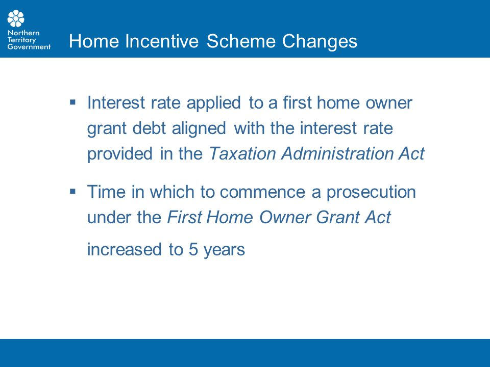  Interest rate applied to a first home owner grant debt aligned with the interest rate provided in the Taxation Administration Act  Time in which to