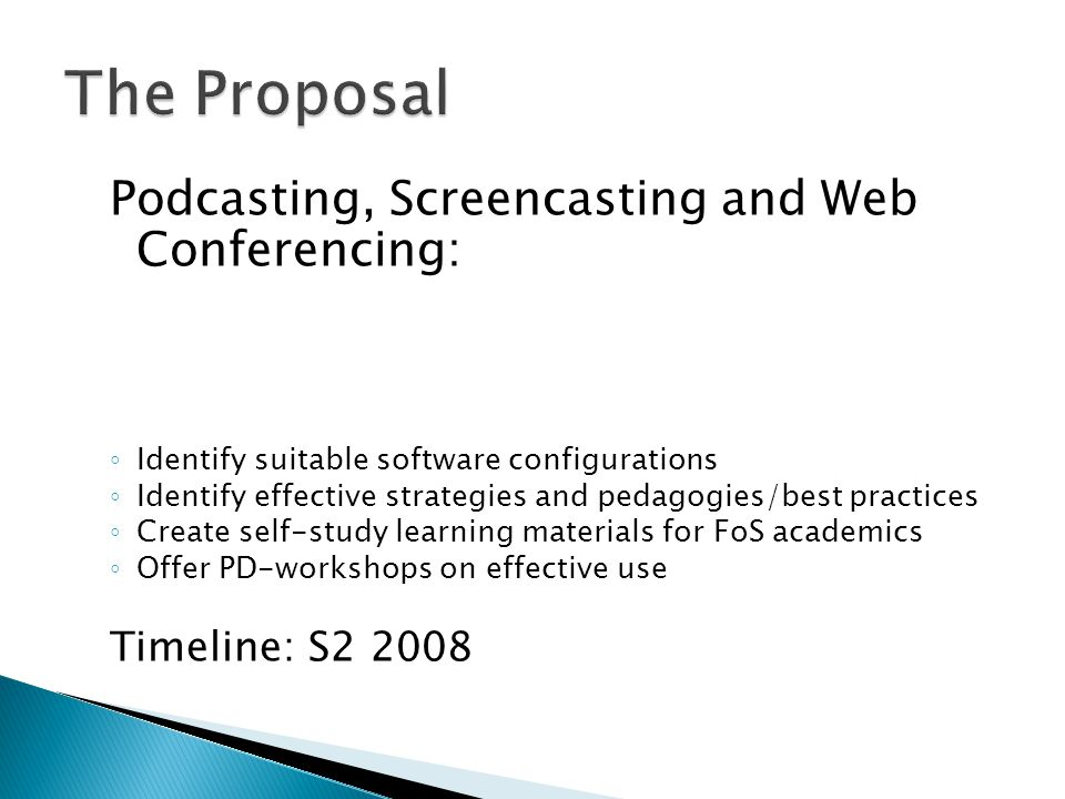 Podcasting, Screencasting and Web Conferencing: ◦ Identify suitable software configurations ◦ Identify effective strategies and pedagogies/best practi