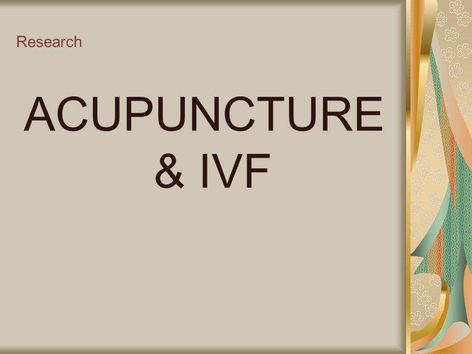 Research ACUPUNCTURE & IVF