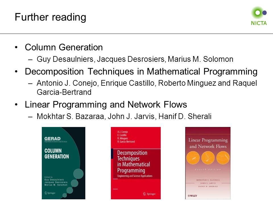 Further reading Column Generation –Guy Desaulniers, Jacques Desrosiers, Marius M.