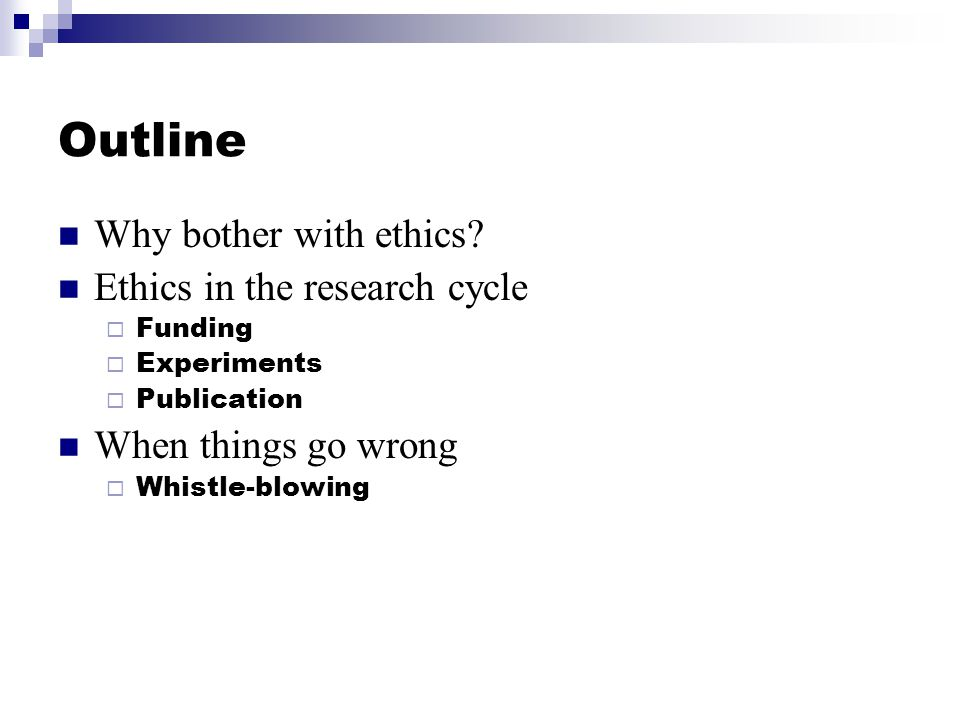 Outline Why bother with ethics.