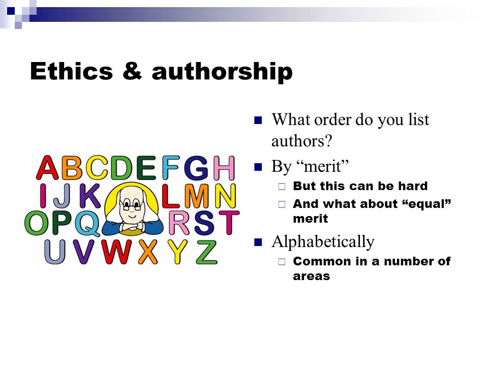Ethics & authorship What order do you list authors.