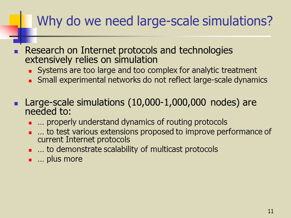 11 Why do we need large-scale simulations.