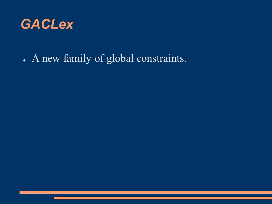 GACLex ● A new family of global constraints.