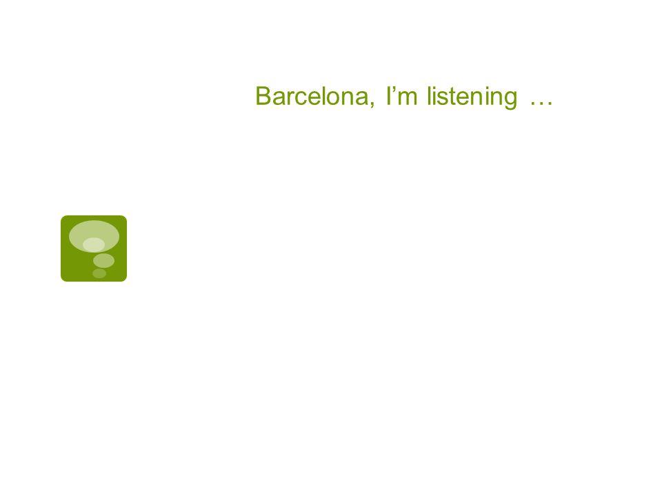 Barcelona, I'm listening …