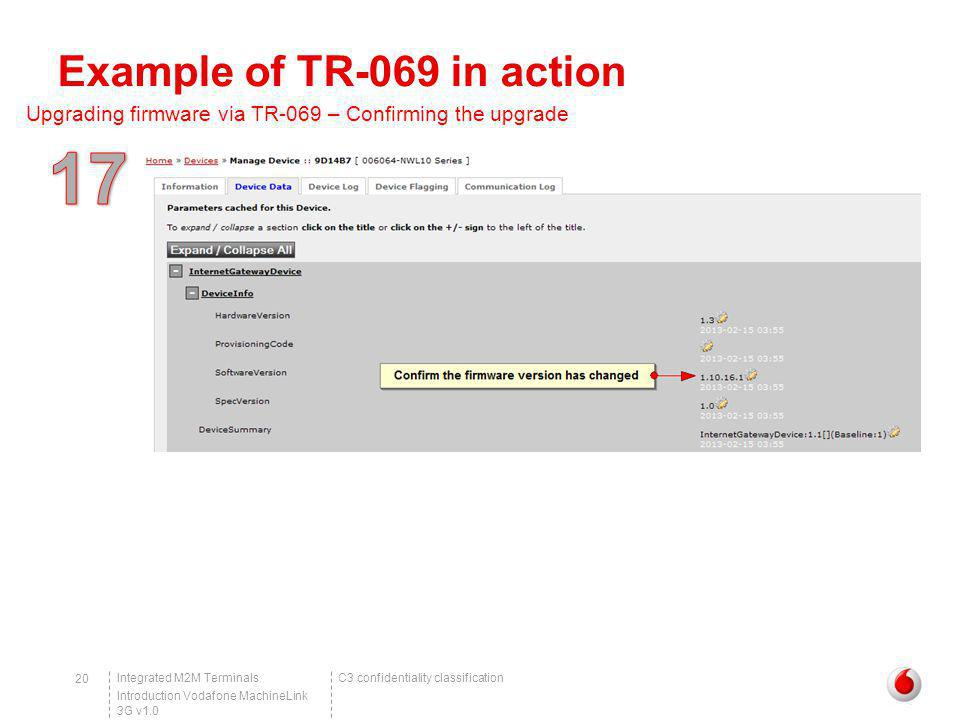C3 confidentiality classificationIntegrated M2M Terminals Introduction Vodafone MachineLink 3G v1.0 20 Example of TR-069 in action Upgrading firmware
