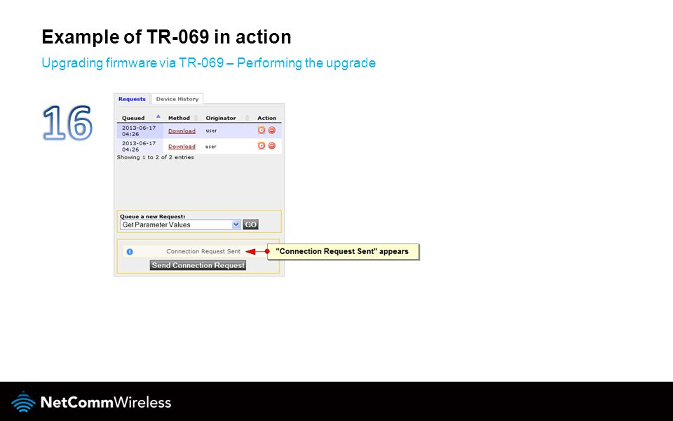Example of TR-069 in action Upgrading firmware via TR-069 – Performing the upgrade