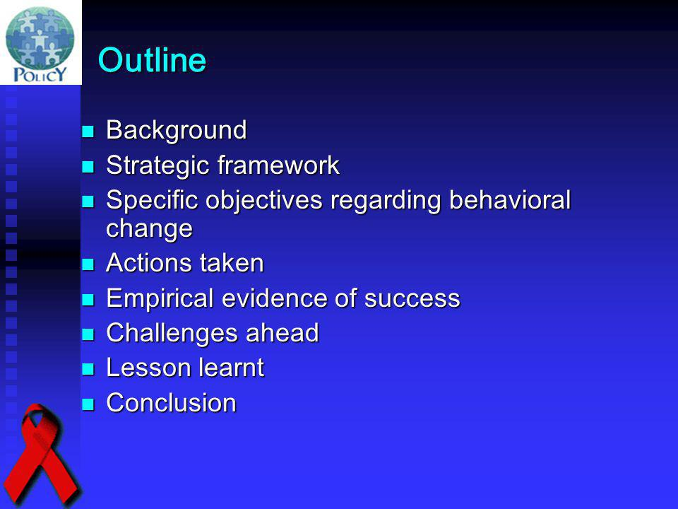 Outline Background Background Strategic framework Strategic framework Specific objectives regarding behavioral change Specific objectives regarding be