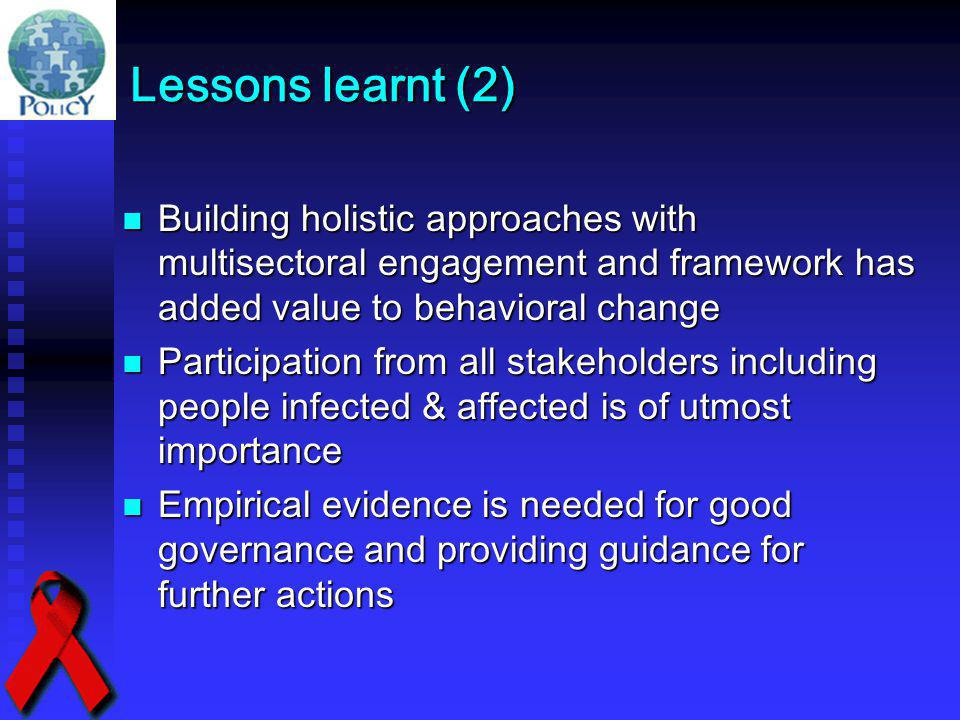 Lessons learnt (2) Building holistic approaches with multisectoral engagement and framework has added value to behavioral change Building holistic app