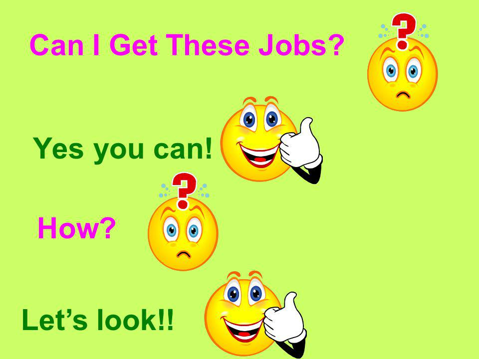 Can I Get These Jobs? Yes you can! How? Let's look!!