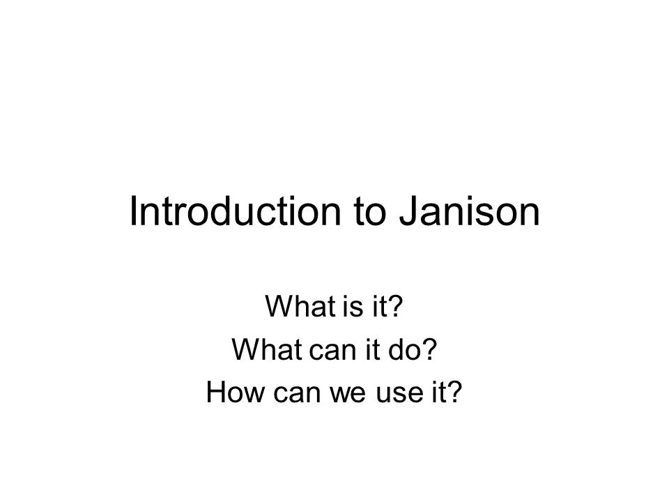 Introduction to Janison What is it What can it do How can we use it