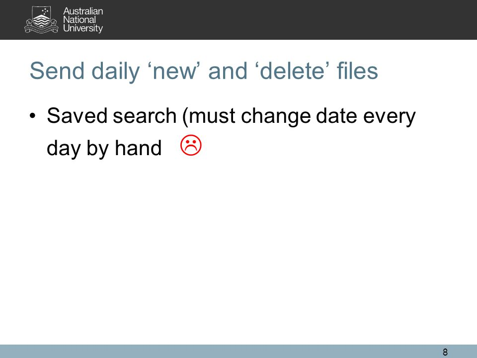 Send daily 'new' and 'delete' files Saved search (must change date every day by hand  8