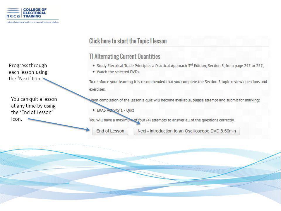 Progress through each lesson using the 'Next' Icon.