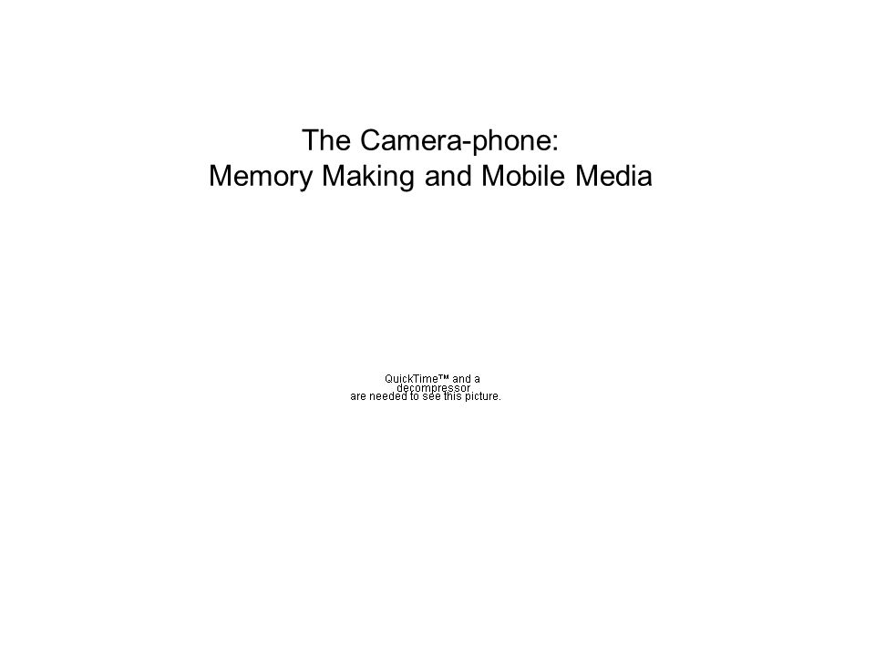 The Camera-phone: Memory Making and Mobile Media