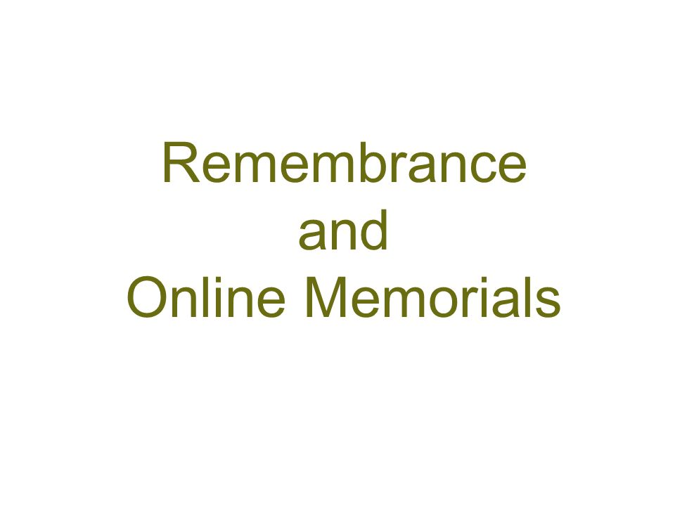 Remembrance and Online Memorials
