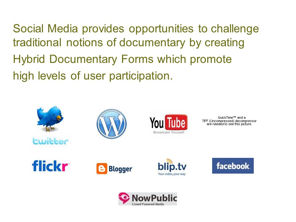 Social Media provides opportunities to challenge traditional notions of documentary by creating Hybrid Documentary Forms which promote high levels of