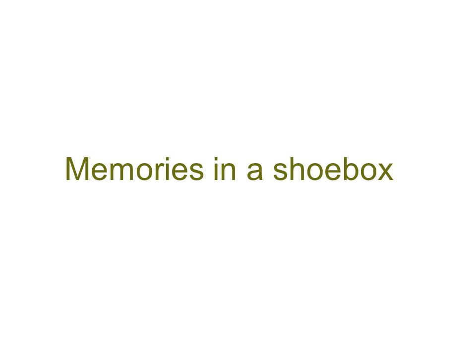 Memories in a shoebox