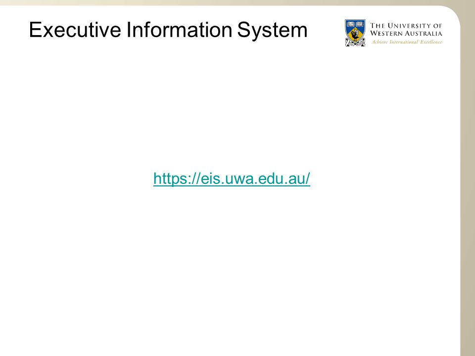 Executive Information System https://eis.uwa.edu.au/