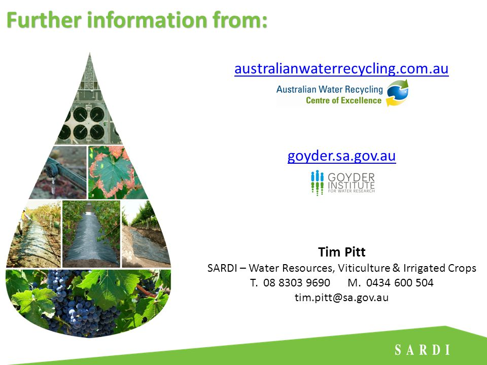 australianwaterrecycling.com.au goyder.sa.gov.au Tim Pitt SARDI – Water Resources, Viticulture & Irrigated Crops T.