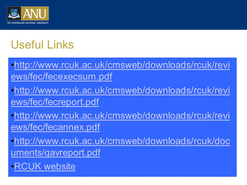 Useful Links http://www.rcuk.ac.uk/cmsweb/downloads/rcuk/revi ews/fec/fecexecsum.pdfhttp://www.rcuk.ac.uk/cmsweb/downloads/rcuk/revi ews/fec/fecexecsum.pdf http://www.rcuk.ac.uk/cmsweb/downloads/rcuk/revi ews/fec/fecreport.pdfhttp://www.rcuk.ac.uk/cmsweb/downloads/rcuk/revi ews/fec/fecreport.pdf http://www.rcuk.ac.uk/cmsweb/downloads/rcuk/revi ews/fec/fecannex.pdfhttp://www.rcuk.ac.uk/cmsweb/downloads/rcuk/revi ews/fec/fecannex.pdf http://www.rcuk.ac.uk/cmsweb/downloads/rcuk/doc uments/qavreport.pdfhttp://www.rcuk.ac.uk/cmsweb/downloads/rcuk/doc uments/qavreport.pdf RCUK website