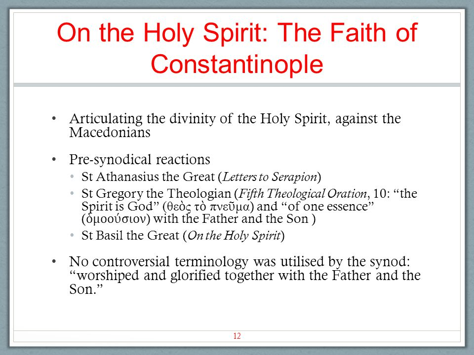 On the Holy Spirit: The Faith of Constantinople Articulating the divinity of the Holy Spirit, against the Macedonians Pre-synodical reactions St Athan