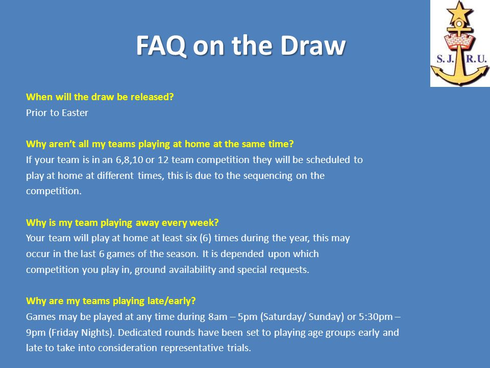 FAQ on the Draw When will the draw be released.