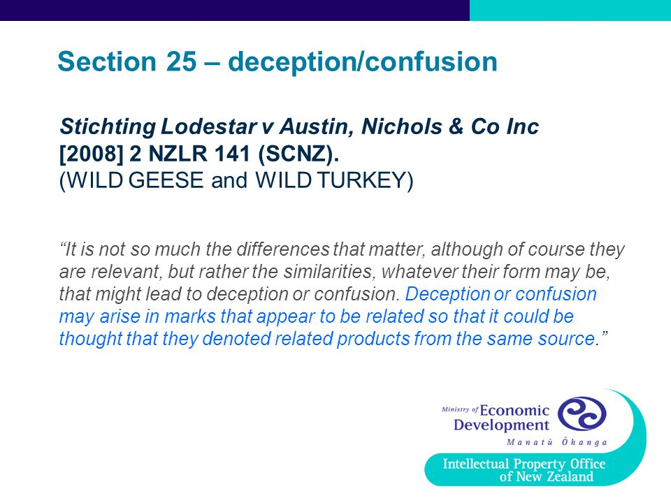 "Stichting Lodestar v Austin, Nichols & Co Inc [2008] 2 NZLR 141 (SCNZ). (WILD GEESE and WILD TURKEY) ""It is not so much the differences that matter, a"