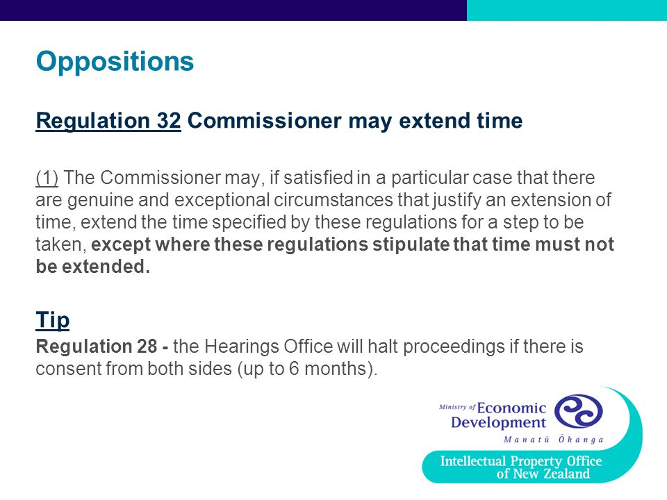 Oppositions Regulation 32 Commissioner may extend time (1) The Commissioner may, if satisfied in a particular case that there are genuine and exceptio