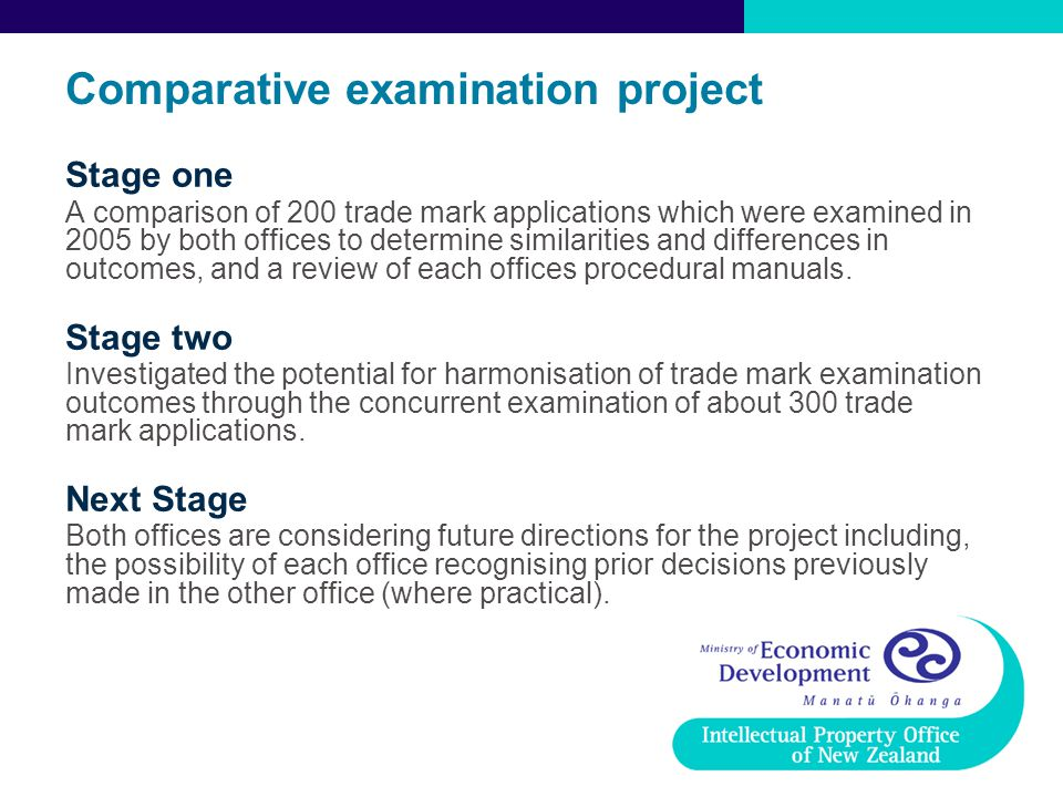 Comparative examination project Stage one A comparison of 200 trade mark applications which were examined in 2005 by both offices to determine similar