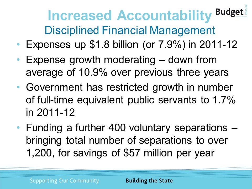Increased Accountability Disciplined Financial Management Expenses up $1.8 billion (or 7.9%) in 2011-12 Expense growth moderating – down from average