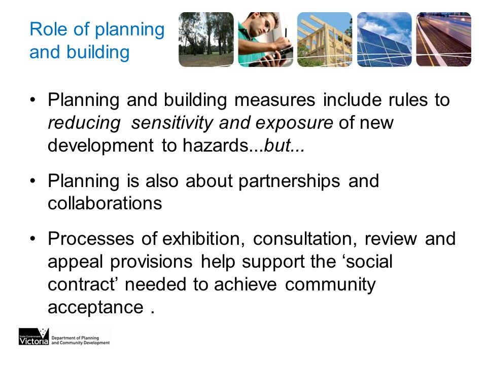 Role of planning and building Planning and building measures include rules to reducing sensitivity and exposure of new development to hazards...but...