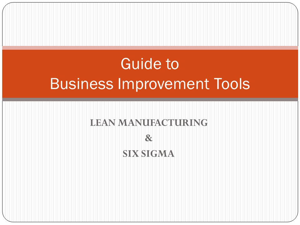 Contents  Overview of LEAN Manufacturing  Overview of Six Sigma  PDCA Wheel  Six Sigma Roadmap  Tool selection guide