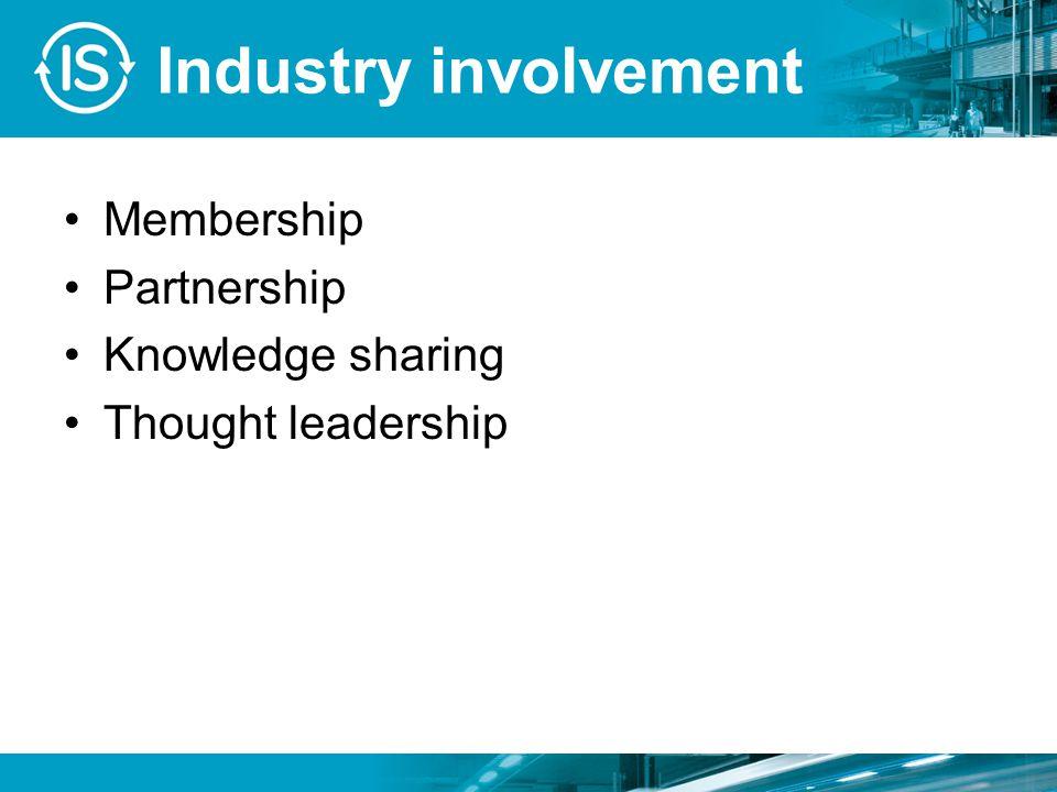 Industry involvement Membership Partnership Knowledge sharing Thought leadership