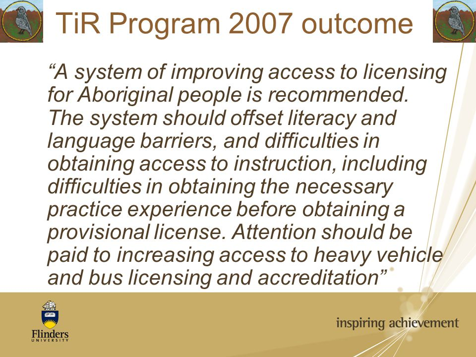 """""""A system of improving access to licensing for Aboriginal people is recommended. The system should offset literacy and language barriers, and difficul"""
