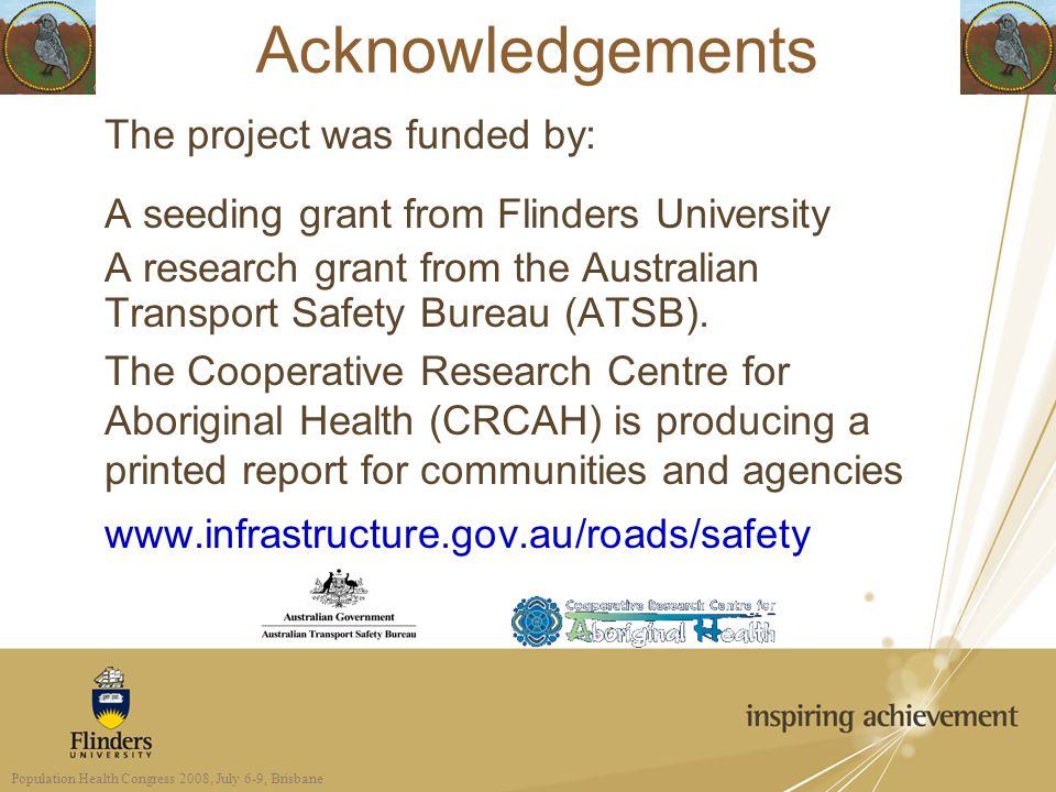 Acknowledgements The project was funded by: A seeding grant from Flinders University A research grant from the Australian Transport Safety Bureau (ATS