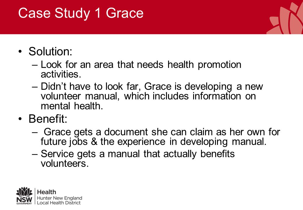 Case Study 1 Grace Background: Grace completed a psychology degree & is now studying health promotion.