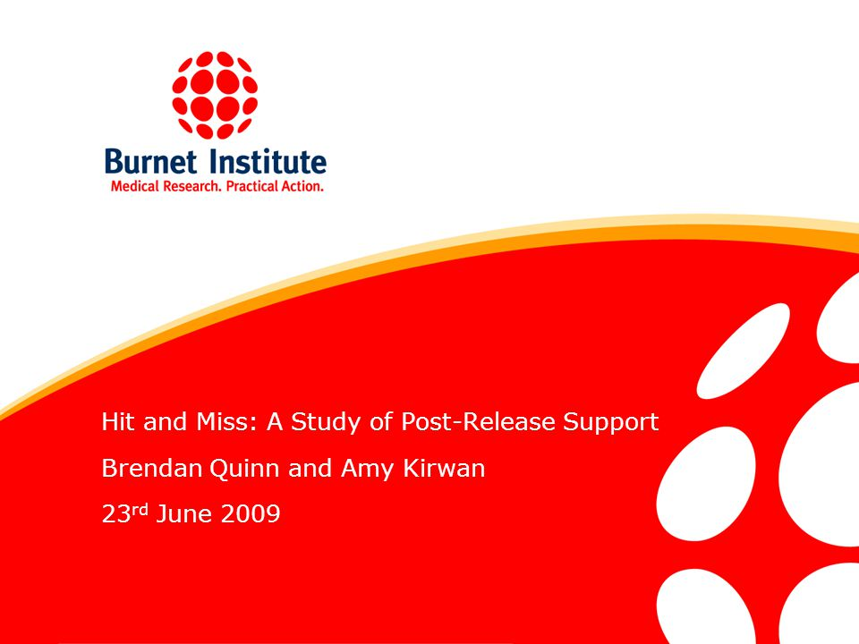 Hit and Miss: A Study of Post-Release Support Brendan Quinn and Amy Kirwan 23 rd June 2009