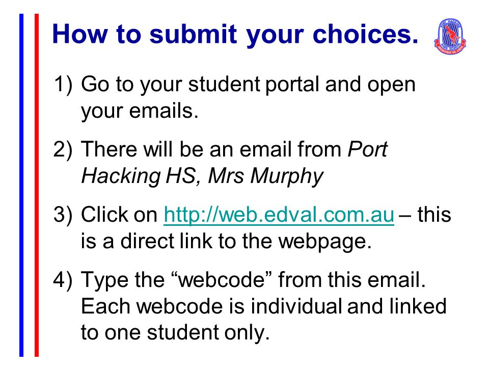 How to submit your choices. 1)Go to your student portal and open your emails.