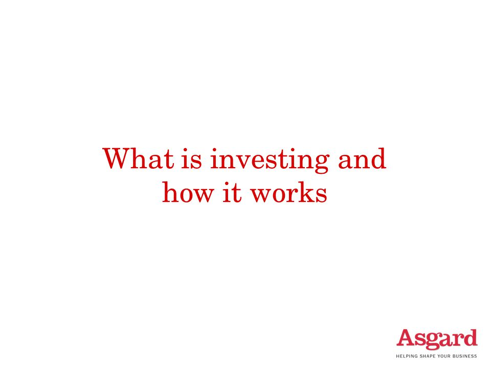 What is investing and how it works